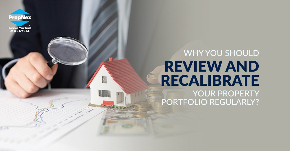 Why should you review and recalibrate your property portfolio regularly?