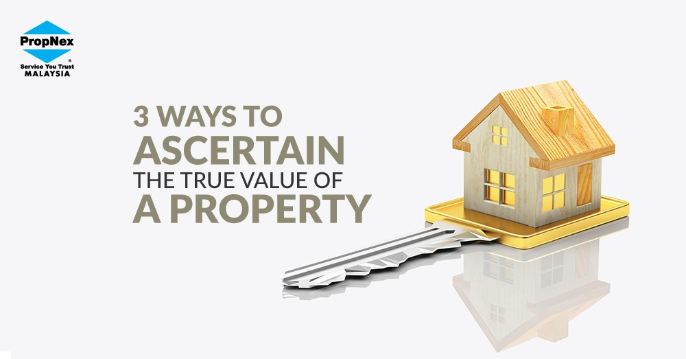 3 ways to ascertain the true value of a property
